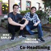 Trevor Anderson & Mike Earley Co-Headlining