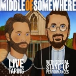 Middle of Somewhere Podcast Live! With Special Stand-Up Performances