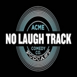 No Laugh Track Podcast